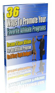 eBook Review: 36 Ways To Promote Your Favorite Affiliate Programs