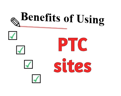 Benefits of Using PTC sites